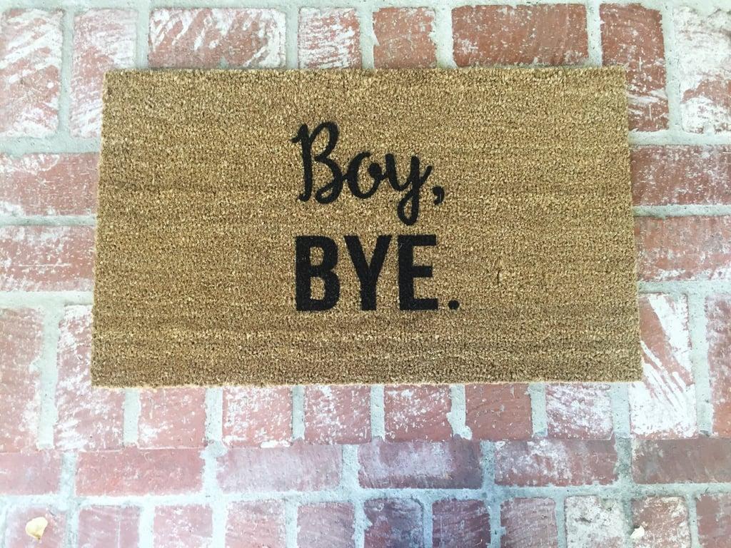 Boy, BYE Doormat ($38) | Funny Doormats | POPSUGAR Home Photo 3