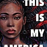 This Is My America by Kim Johnson