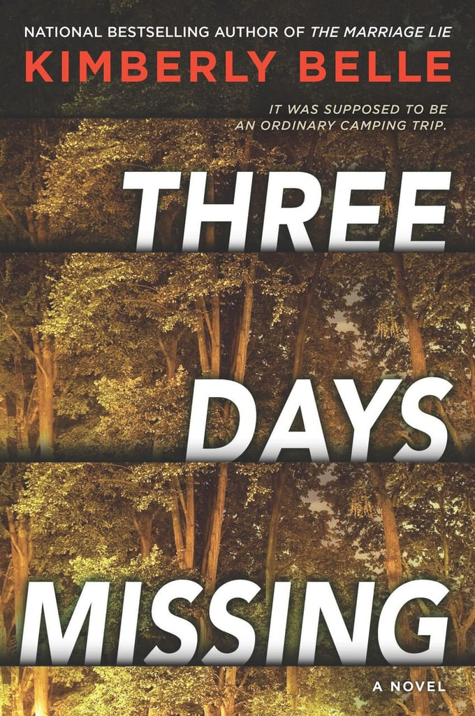If You Love Suspenseful Thrillers: Three Days Missing by Kimberly Belle (Out June 26)