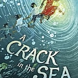 A Crack in the Sea (10+)