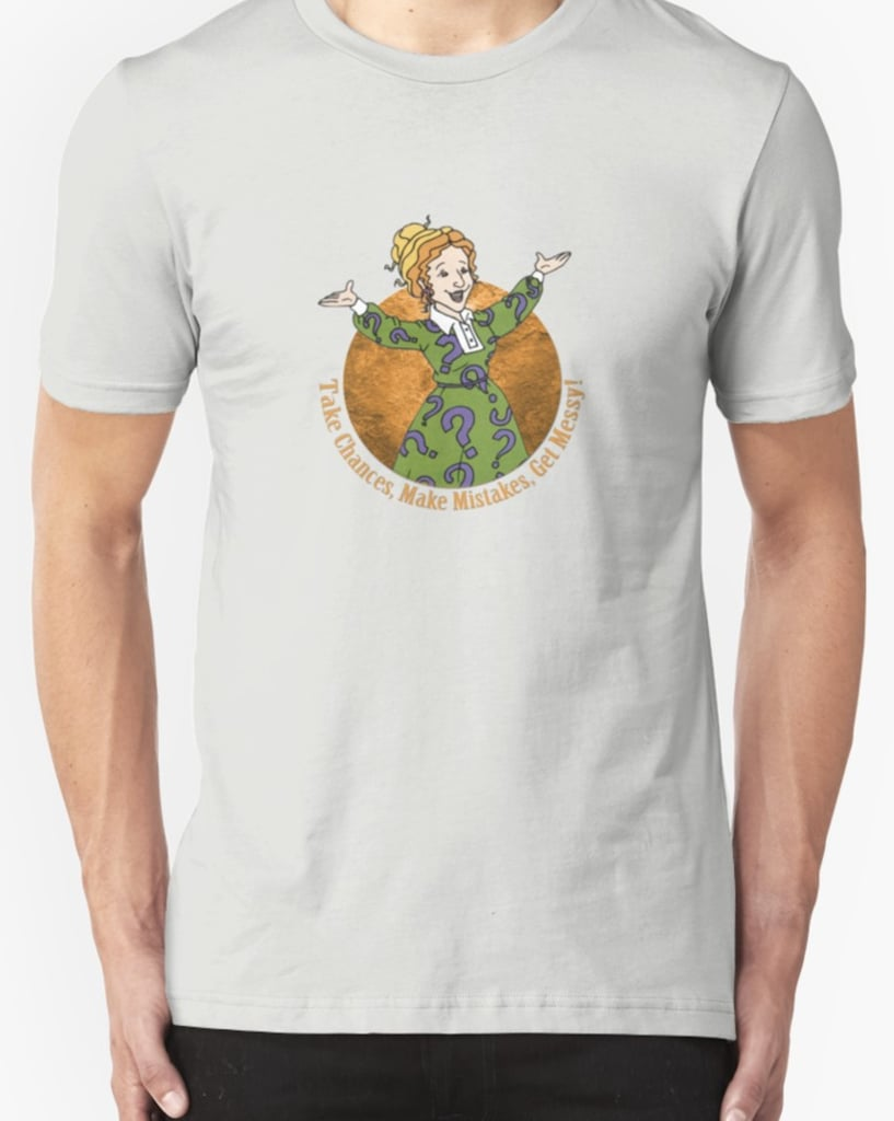 Ms. Frizzle Quote Shirt ($20)