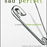 Sad Perfect by Stephanie Elliot