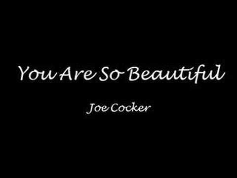 """You Are So Beautiful"" by Joe Cocker"