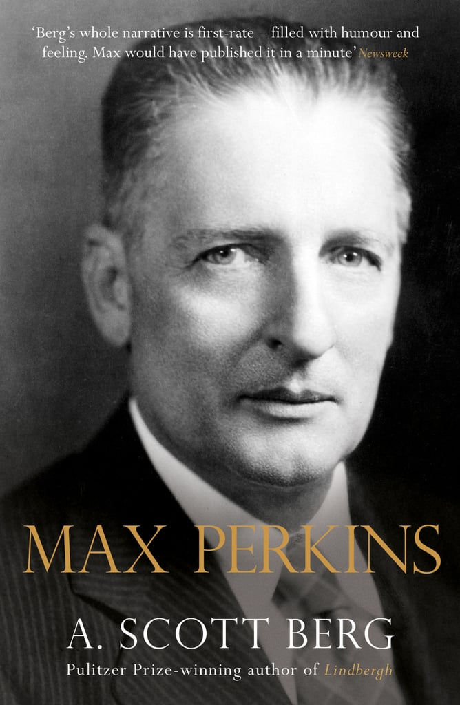 Max Perkins: Editor of Genius by A. Scott Berg