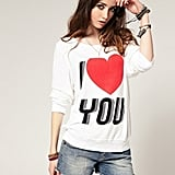 I Love You Jumper (£95) by Wildfox.