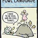 Fowl Language: Welcome to Parenting ($6)
