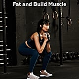 Best Exercises to Lose Fat and Build Muscle