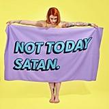Not Today Satan Towel