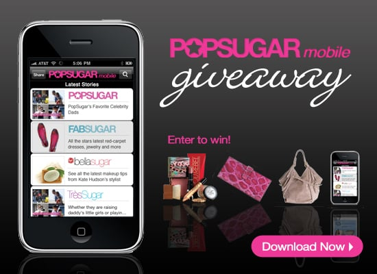 Download Our New PopSugar Mobile App and Win!