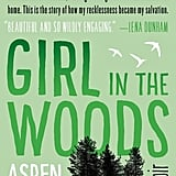 For a Moving Memoir: Girl in the Woods