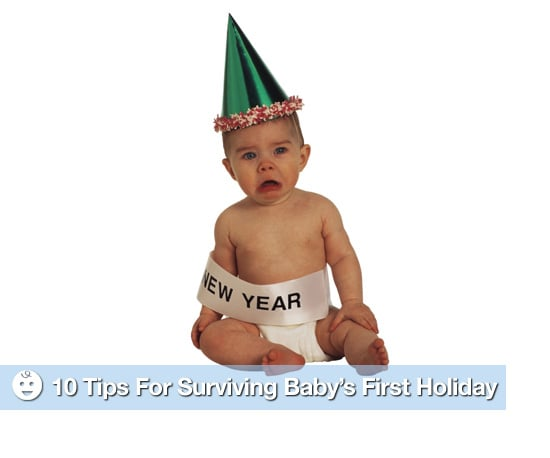 10 Tips For Surviving Baby's First Holiday