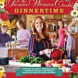 The Pioneer Woman Cooks: Dinnertime ($18)