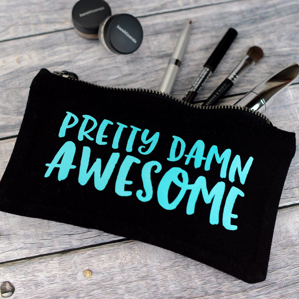 Pretty Damn Awesome Cosmetic Bag