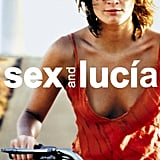 Sex and Lucía (Lucía y el Sexo)