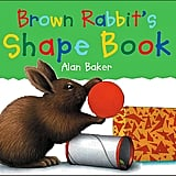 Brown Rabbit's Shape Book ($4)