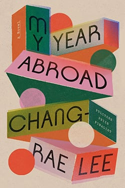 My Year Abroad Chang-rae Lee