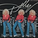 """Here You Come Again"" by Dolly Parton"