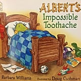 Age 4: Albert's Impossible Toothache