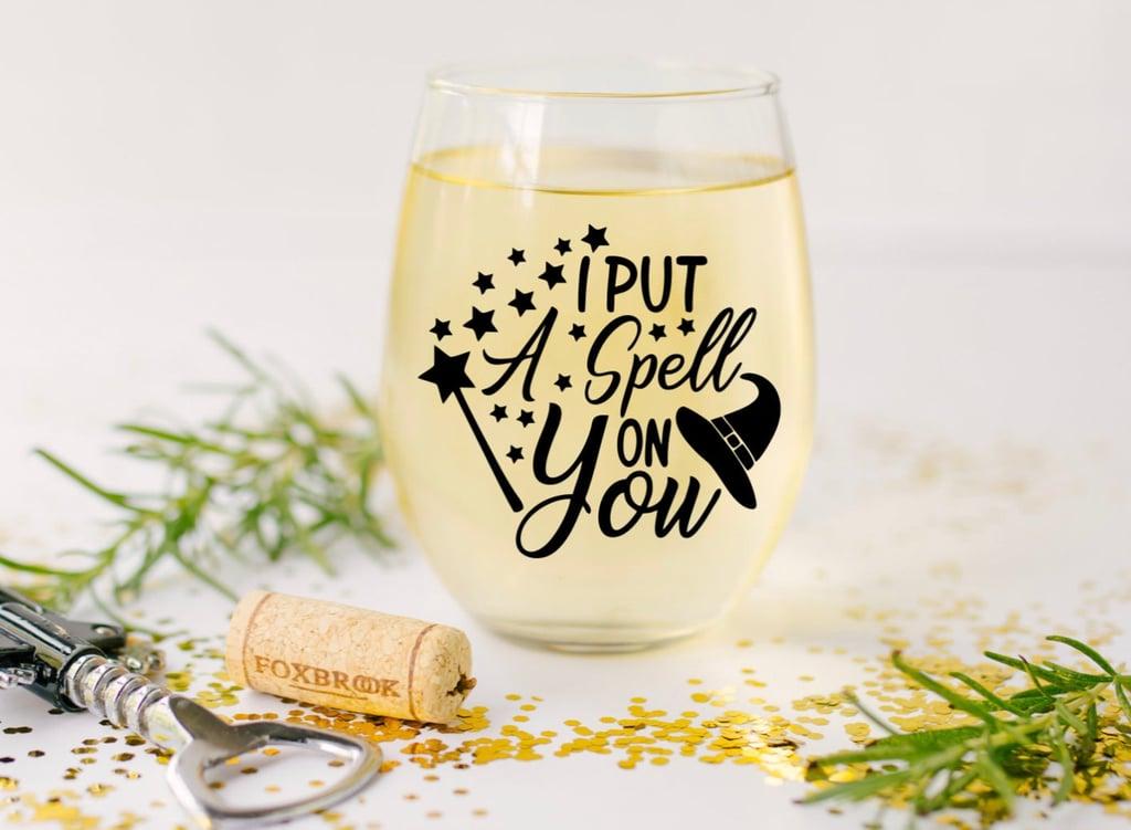 Hocus Pocus I Put a Spell on You Wine Glass