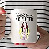 A mug fit for any Unbreakable Kimmy Schmidt fan.