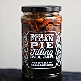 Pretty Good: Pecan Pie Filling in a Jar ($7)