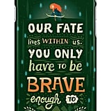Brave Fate Quote case ($25)