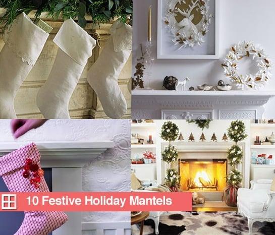 10 Festive Holiday Mantels