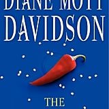 The Whole Enchilada: A Novel of Suspense In The Whole Enchilada: A Novel of Suspense by Diane Mott Davidson, a cook realizes her friend's death at the birthday party she catered was not without suspicion. In reality, she is the target of a murder plot and it's up to her to do all she can to save herself before time runs out.  Out Aug. 27