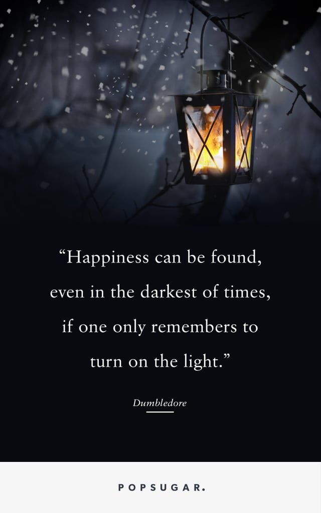 Light Quotes Happiness can be found, even in the darkest of times, if one only  Light Quotes