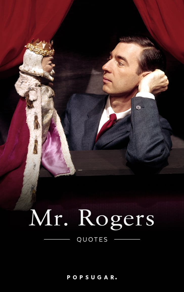 The Best Mr Rogers Quotes Popsugar Smart Living
