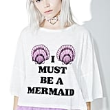 Must Be a Mermaid Tee ($25)