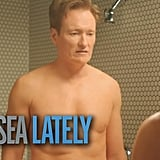 April 2013: Chelsea went topless in the shower again, this time with Conan O'Brien.