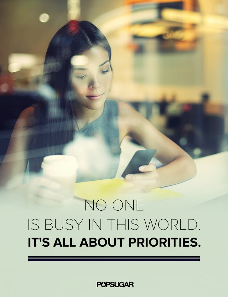 """There's No Such Thing as """"Busy"""""""
