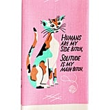 """Humans Are My Side B*tch"" Dish Towel"
