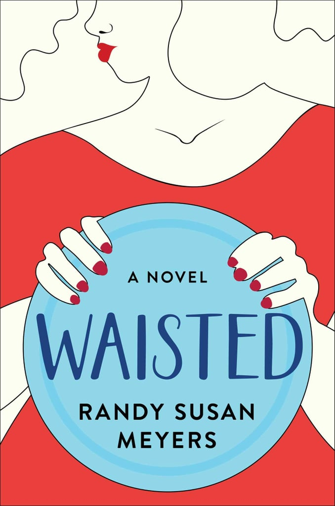 Waisted by Randy Susan Meyers