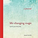 Life-Changing Magic: A Journal — Spark Joy Every Day