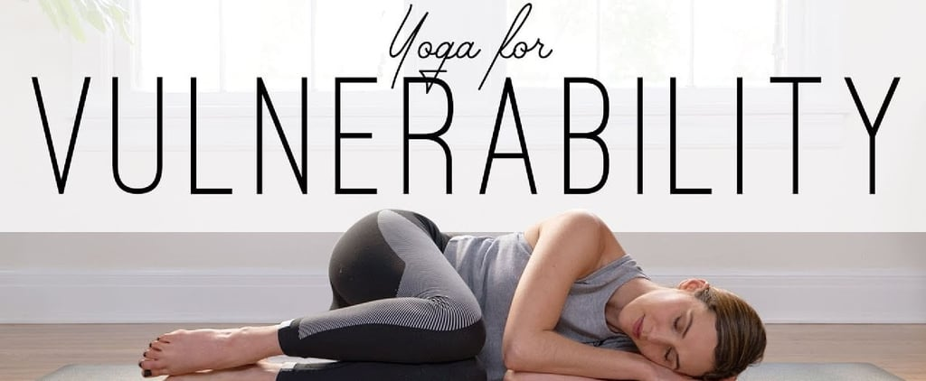 Yoga For Vulnerability From Yoga With Adriene Review