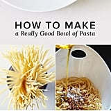 How to Make Really Good Pasta