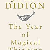 California: The Year of Magical Thinking by Joan Didion