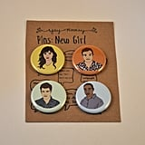 New Girl Cast Pins and Magnets ($8)