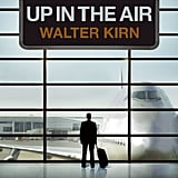 Up in the Air by Walter Kirn