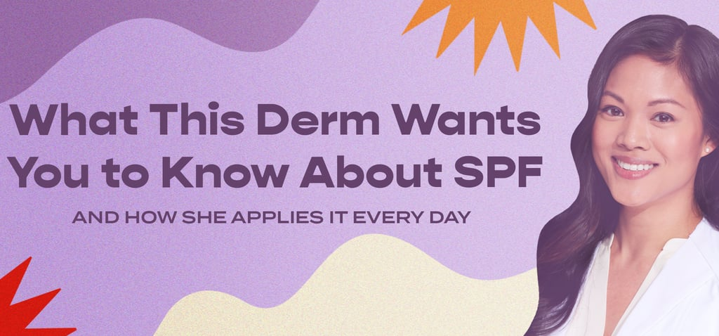 What SPF to Buy and How to Wear It, Straight From a Derm
