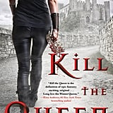 Kill the Queen, Out Now