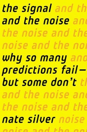 The Signal and the Noise: Why Most Predictions Fail — But Some Don't