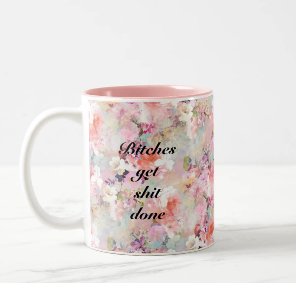 B*tches Get Sh*t Done Mug