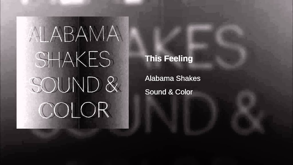 """This Feeling"" by Alabama Shakes"