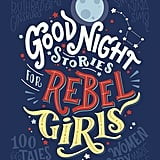 For 5-Year-Olds: Good Night Stories For Rebel Girls
