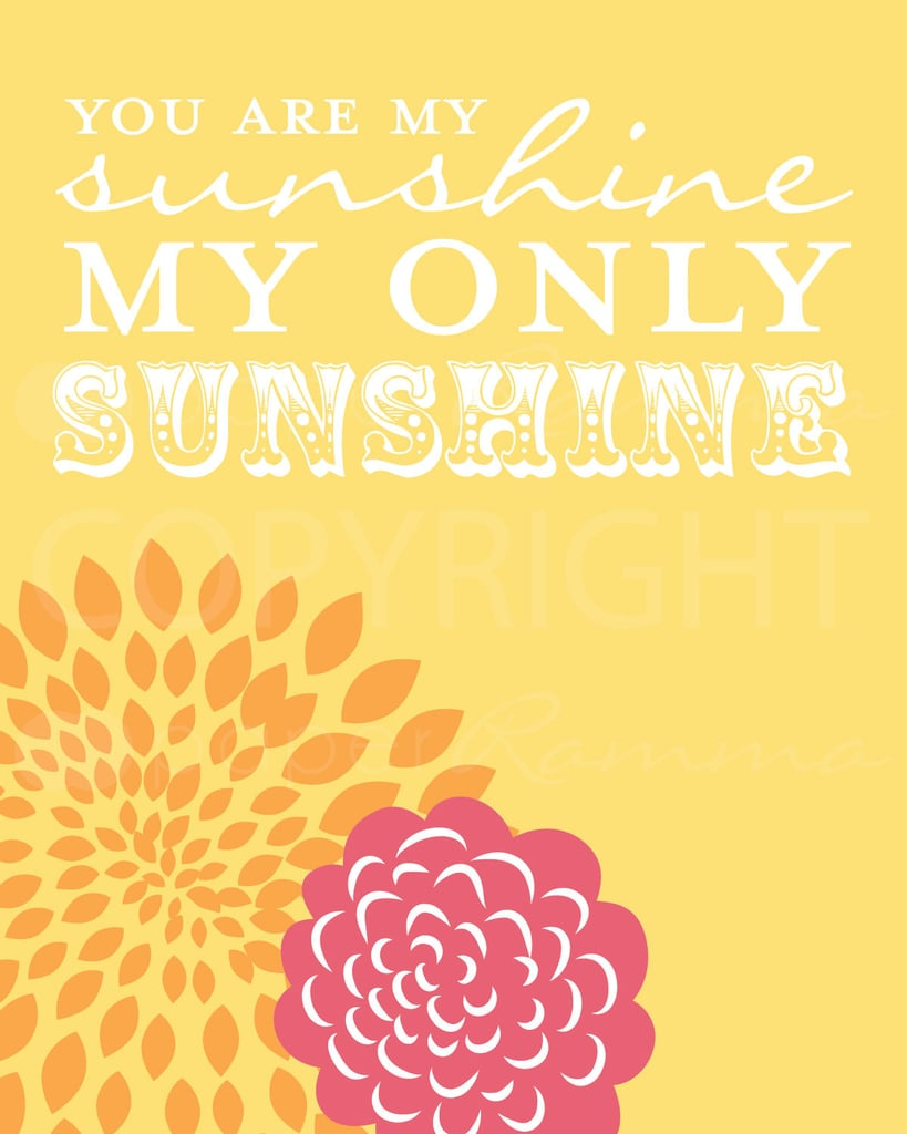 Let the sun shine in with the you are my sunshine print ($35 for two), which comes with a coordinating print.
