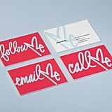 """Curtis Kulig's Business Cards, MOO ($20 and up)  """"Whether you're looking for a new job or just to expand your network, artist Curtis Kulig's business cards with MOO are exactly what you need. The color and design are bold and badass and include sayings like 'Follow Me' and 'Pay Me.' I can guarantee that if you hand over one of these cards to someone, they'll definitely remember you — and that's exactly what a budding lady boss wants."""" — Hedy Phillips, contributing editor, Living"""