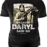 The Walking Dead Daryl Said So T-Shirt